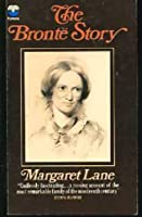 The Bronte Story: A Reconsideration of Mrs Gaskell's Life of Charlotte Bronte