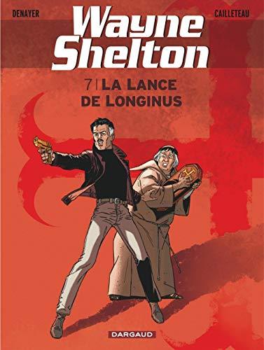 Wayne Shelton - tome 7 - La Lance de Longinus