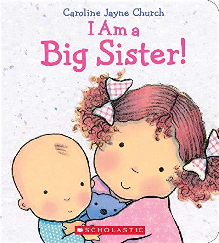 I Am a Big Sister (Caroline Jayne Church)