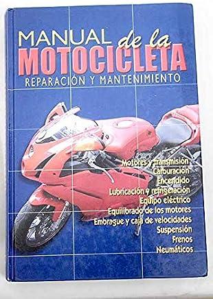 Manual de La Motocicleta - Reparacion y Mantenimiento (Spanish Edition)