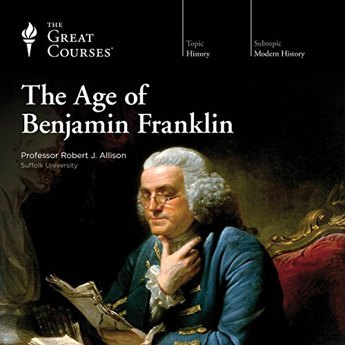The Age of Benjamin Franklin audiobook cover art