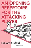 An Opening Repertoire for the Attacking Player (Cadogan Chess Books)