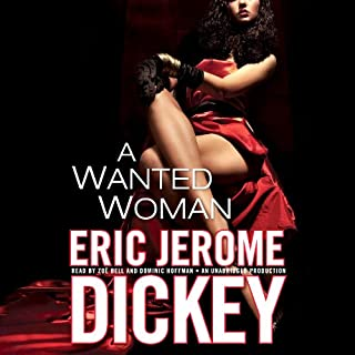 A Wanted Woman                   By:                                                                                                                                 Eric Jerome Dickey                               Narrated by:                                                                                                                                 Zoë Bell,                                                                                        Dominic Hoffman                      Length: 14 hrs and 26 mins     580 ratings     Overall 4.4