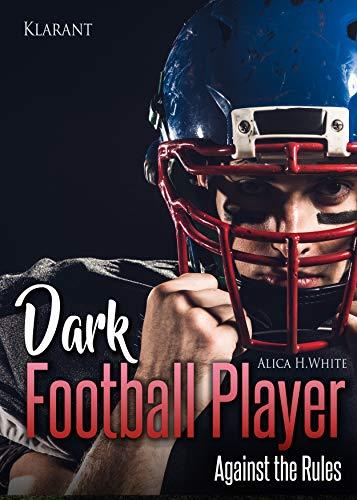 Dark Football Player. Against the Rules (Football Romance 2)