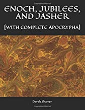 ENOCH, JUBILEES, AND JASHER [WITH COMPLETE APOCRYPHA]