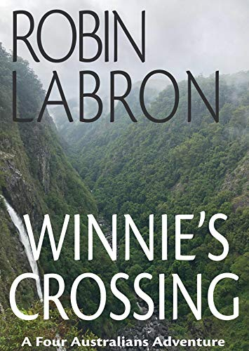 Winnie's Crossing: A Four Australians Adventure Book 2 (English Edition)
