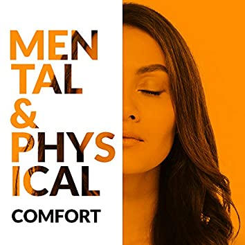 Mental & Physical Comfort - Collection of Best 15 Relaxing Ambient New Age Songs that Will Positively Affect our Health