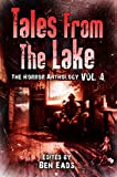 Tales from The Lake Vol.4: The Horror Anthology (English Edition)