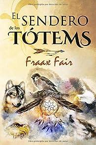 EL SENDERO DE LOS TÓTEMS par Fraax Fair