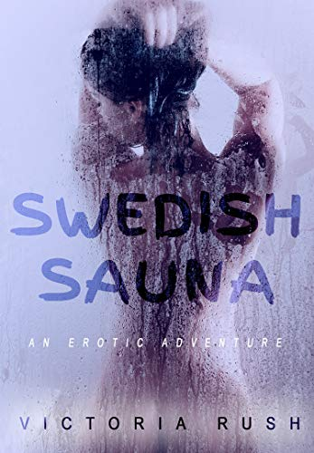 Swedish Sauna: An Erotic Adventure (Lesbian Erotica) (Jade's Erotic Adventures Book 17) (English Edition)
