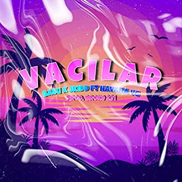 Vacilar (feat. J Kidd & Havana VG)