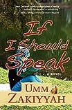 If I Should Speak: a novel
