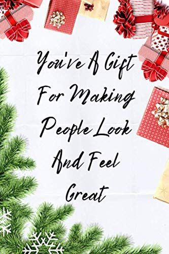 You've A Gift For Making People Look And Feel Great: A Card 10 Blessing Given To You, A Gift DIY With Space and Box for Sketch/Photo, Blank Dotted Pages for Notes. Christmas Gift.