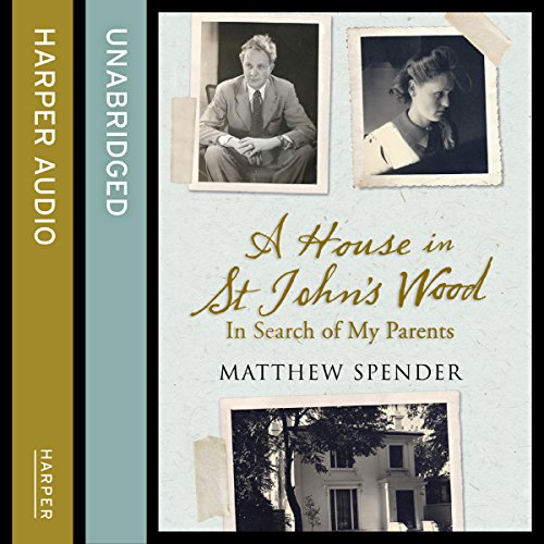 Couverture de A House in St John's Wood: In Search of My Parents
