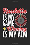 Roulette Is My Game Winning Is My Aim: Casino Journal, Blank Paperback Lined Notebook for Gamblers to write in, Gambling Log, 150 pages, college ruled