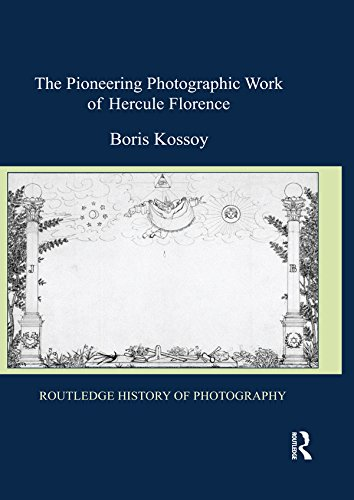 The Pioneering Photographic Work of Hercule Florence (Routledge History of Photography) (English Edition)