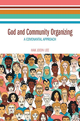 God and Community Organizing: A Covenantal Approach
