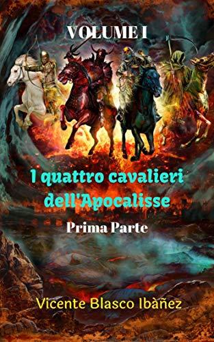 I quattro cavalieri dell'Apocalisse, prima parte: Un libro per riflettere sui conflitti di guerra, la famiglia, gli orrori della guerra e gli stili di vita.