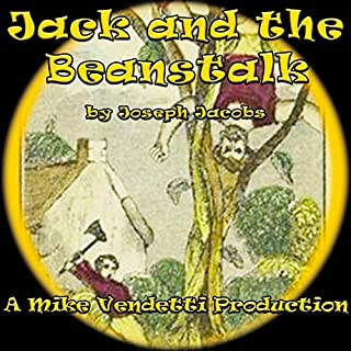 Jack and the Beanstalk                   By:                                                                                                                                 Joseph Jacobs                               Narrated by:                                                                                                                                 Mike Vendetti                      Length: 16 mins     Not rated yet     Overall 0.0