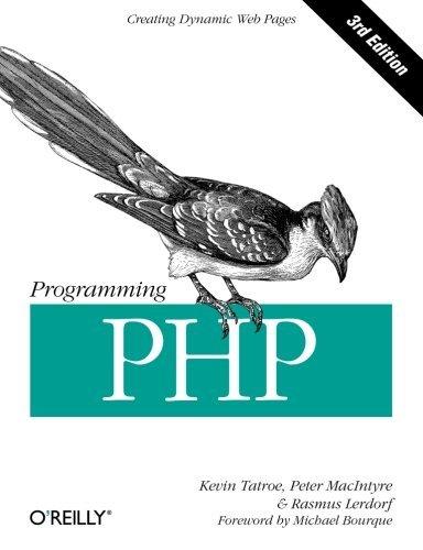 Programming PHP: Creating Dynamic Web Pages by Kevin Tatroe Peter MacIntyre Rasmus Lerdorf(2013-02-25)