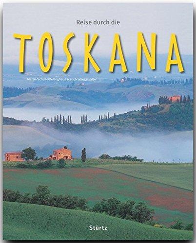 Reise durch die TOSKANA - Ein Bildband mit über 160 Bildern auf 140 Seiten - STÜRTZ Verlag