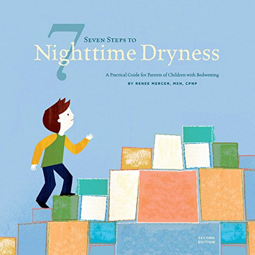 Seven Steps to Nighttime Dryness: A Practical Guide for Parents of Children with Bedwetting - Second Edition cover art