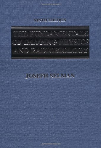 The Fundamentals of Imaging Physics and Radiobiology: For...