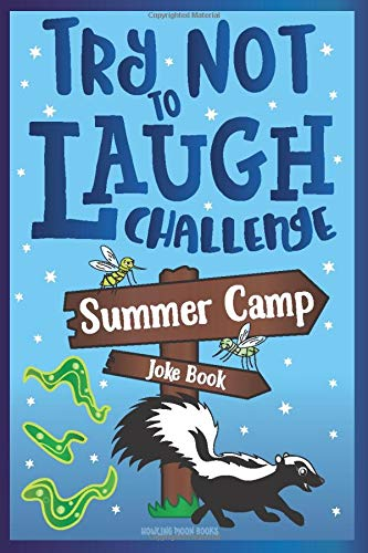 Try Not to Laugh Challenge Summer Camp Joke Book: for Kids! Funny Camp Jokes, Puns, Riddles, Knock-knocks, Fun Sleep Away Camp Gift, LOL Camping Stuff, Fun Camping Games for Girls, & Boys!
