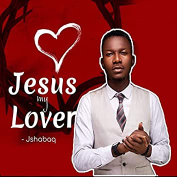 Jesus My Lover