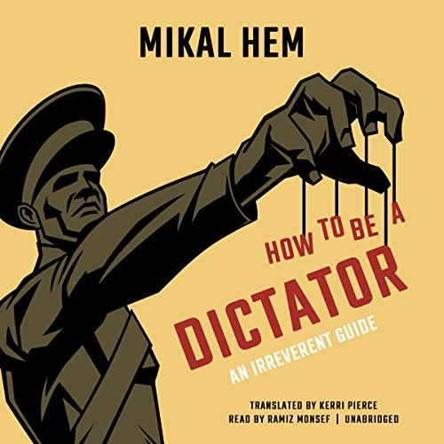 How to Be a Dictator audiobook cover art