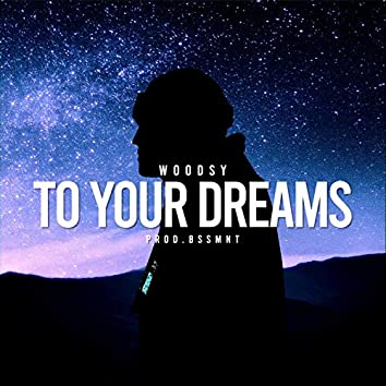 To Your Dreams