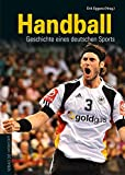 Handball: Geschichte eines deutschen Sports