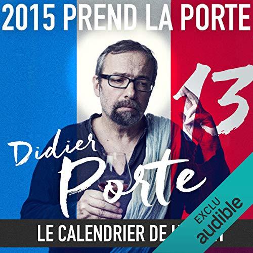 2015 prend la Porte - Le calendrier de l'avent du 1er au 15 juillet 2015 audiobook cover art