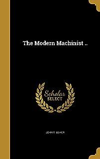 The Modern Machinist ..