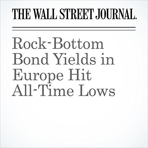 Rock-Bottom Bond Yields in Europe Hit All-Time Lows audiobook cover art