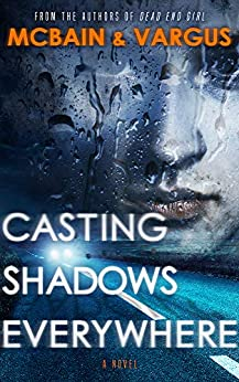 Casting Shadows Everywhere: A Dark Psychological Thriller by [L.T. Vargus, Tim McBain]