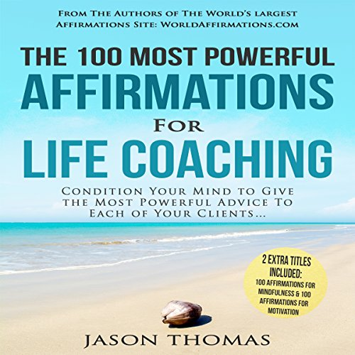 The 100 Most Powerful Affirmations for Life Coaching cover art
