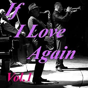 If I Love Again, Vol.1