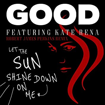 Let the Sun Shine Down on Me (feat. Kate Rena) [Robert James Perkins Remix]