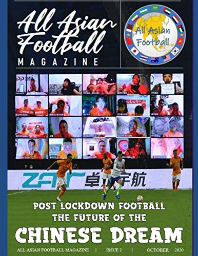All Asian Football Magazine: Post lockdown Football, the future of the Chinese Dream - English version
