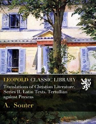 Translations of Christian Literature. Series II. Latin Texts. Tertullian against Praxeas