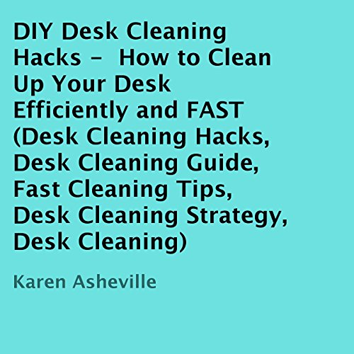 DIY Desk Cleaning Hacks audiobook cover art