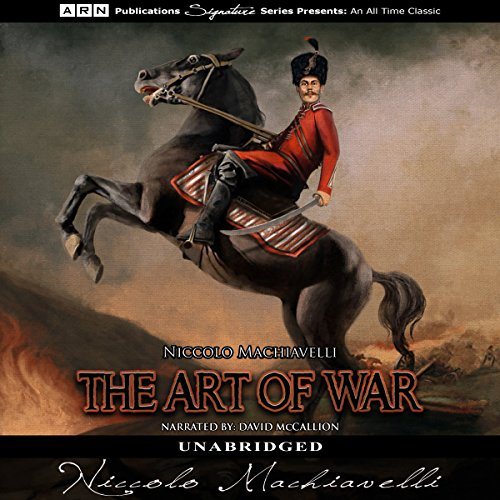 The Art of War                   By:                                                                                                                                 Niccolo Machiavelli                               Narrated by:                                                                                                                                 David McCallion                      Length: 6 hrs and 53 mins     1 rating     Overall 5.0