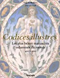 Codices illustrés - Les Plus beaux manuscrits du monde