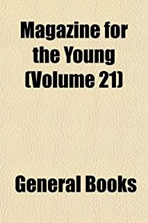 Magazine for the Young (Volume 21)