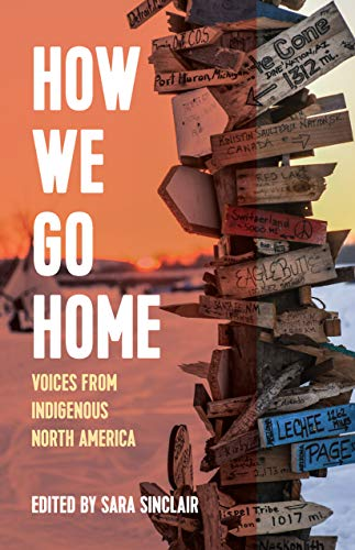 Compare Textbook Prices for How We Go Home: Voices from Indigenous North America Voice of Witness  ISBN 9781642592719 by Sinclair, Sara