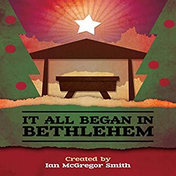 It All Began in Bethlehem: A Dramatic Christmas Musical