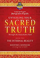 Unveiling Your Sacred Truth through the Kalachakra Path, Book Two: The Internal Reality