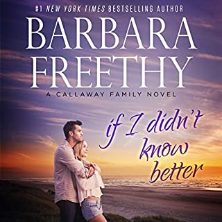 If I Didn't Know Better     The Callaways, Book 9              By:                                                                                                                                 Barbara Freethy                               Narrated by:                                                                                                                                 Eva Kaminsky                      Length: 8 hrs and 13 mins     2 ratings     Overall 5.0