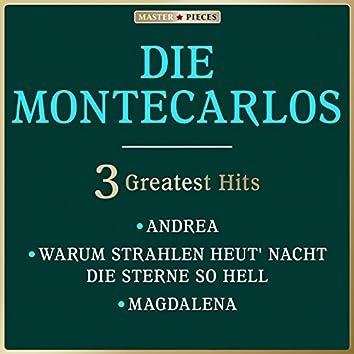 Masterpieces Presents Die Montecarlos: 3 Greatest Hits